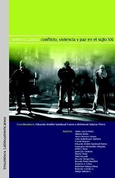 America Latina: Conflicto, Violencia y Paz En El Siglo XXI