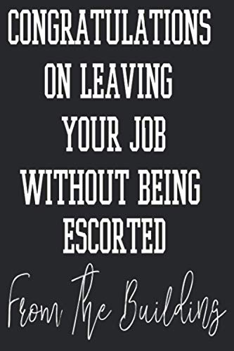 Congratulations on leaving your job without being escorted from the building: Journal beauty without cruelty leave in conditioner notebook 6*9 120 pages softcover fishing matt