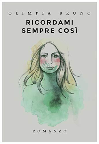 Ricordami sempre così eBook: Bruno, Olimpia: Amazon.it: Kindle Store