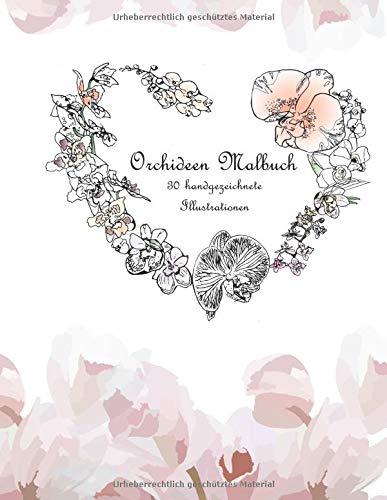 Orchideen Malbuch: 30 handgezeichnete  Illustrationen