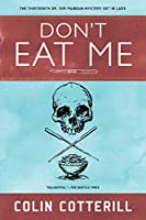 Don't Eat Me (A Dr. Siri Paiboun Mystery)