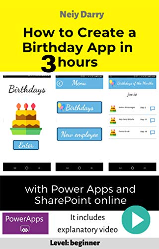 How to create a Birthday app in 3 hours with Power Apps and SharePoint Online: Step by step tutorial - Level: Beginner (Power Platform for All Book Book 8) (English Edition)