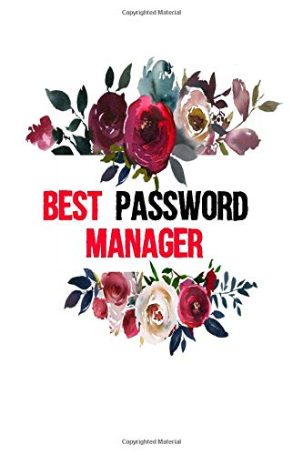 Best Password Manager: Password Manager  A The Personal Internet Address & Password Logbook,password book, modern password keeper, password tracker ... password book, Vintage flower dull cover!