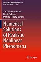 Numerical Solutions of Realistic Nonlinear Phenomena (Nonlinear Systems and Complexity, 31)