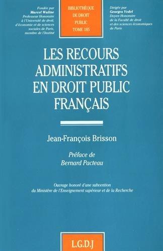 Les recours administratifs en droit public français : Contribution à l'étude du contentieux administratif non juridictionnel