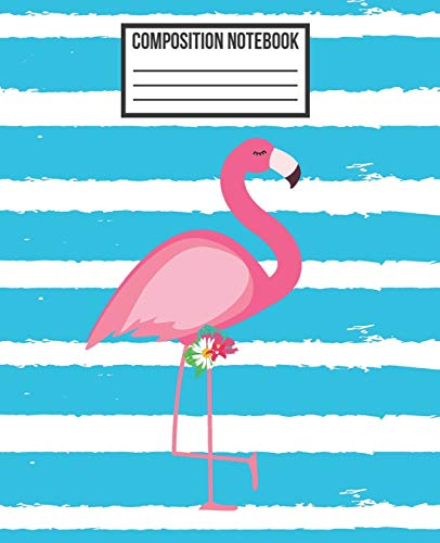 COMPOSITION NOTEBOOK: Pink Flamingo & Floral, Blue College Ruled Blank Lined Journal, Exercise book subject for girls, teens, students, kids, ... (Flamingo Composition Workbook Diary, Band 4)