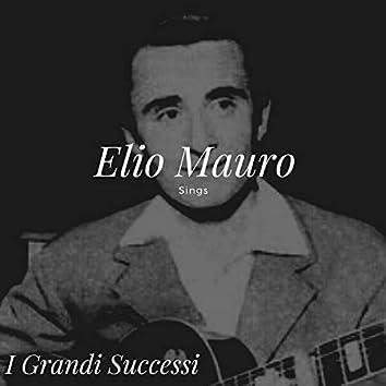 Elio Mauro Sings - I Grandi Successi