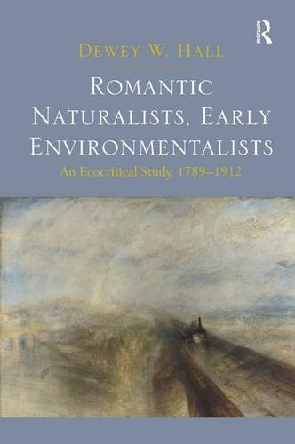 Compare Textbook Prices for Romantic Naturalists, Early Environmentalists: An Ecocritical Study, 1789-1912 1 Edition ISBN 9781409422648 by Hall, Dewey W.