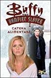 Catena alimentare. Buffy. The vampire slayer