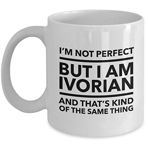 Ivorian Mug - I'm not perfect but I am Ivorian and that's kind of the same thing - Ivorian Coffee Mug - Ivory Coast Gift