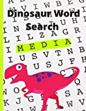 The Dinosaur Wordsearch Puzzle Book: Dinosaur Brain Games for Kids