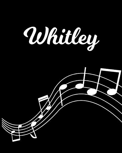Whitley: Sheet Music Note Manuscript Notebook Paper – Personalized Custom First Name Initial W – Musician Composer Instrument Composition Book – 12 … Guide – Create Compose & Write Creative Songs
