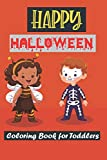 Happy Halloween Coloring Book for Toddlers: Spooky Coloring Book for Kids Scary Halloween Monsters, Witches and Ghouls Coloring Pages for Kids to Color, Hours Of Fun Guaranteed!