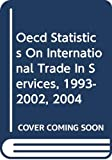 OECD statistics on international trade in services detailed tables by service category: v.1 (OECD Statistics on International Trade in Services 1993-2002)