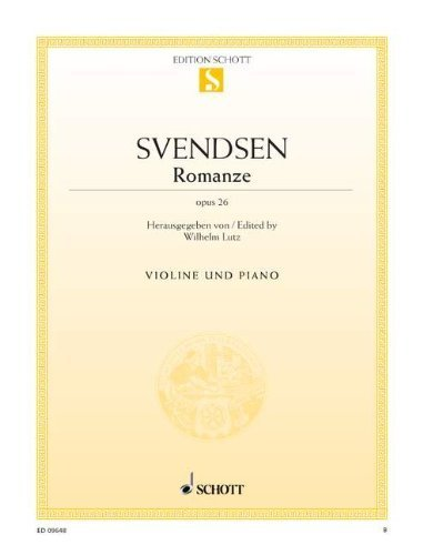SCHOTT SVENDSEN JOHAN SEVERIN - ROMANZE OP. 26 - VIOLIN AND PIANO Classical sheets Violin by Ed: Lutz Svendsen (2003-01-01)