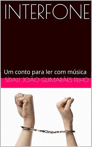 INTERFONE: Um conto para ler com música (CONTOS PARA LER COM MÚSICA Livro 1) (Portuguese Edition)