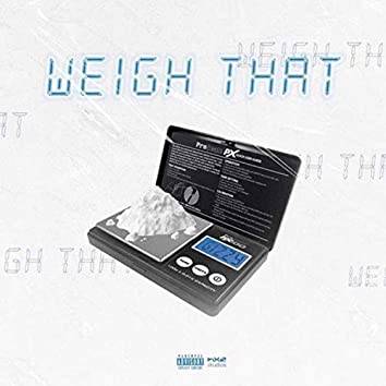 Weigh That