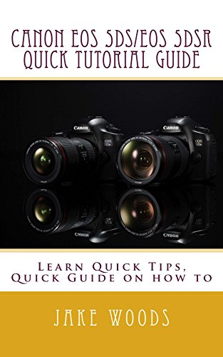 Canon EOS 5DS/EOS 5DSR Quick Tutorial Guide (English Edition)