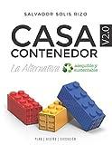 Casa Contenedor V2.0 - La Alternativa Asequible y Sustentable: Plan | Diseño | Ejecución