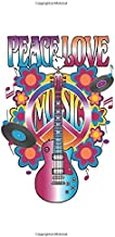 Peace Love Music: Notebook, Journal for Writing, Size 6