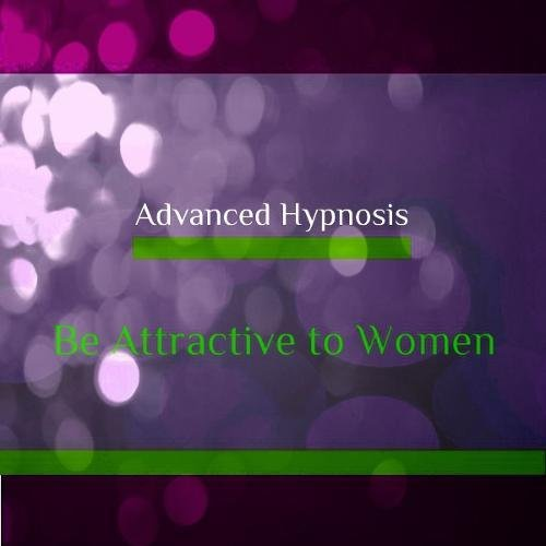 Be Attractive to Women, Feel Confident and Relaxed Talking to Women Self Hypnosis Hypnotherapy CD: Hypnosis CD