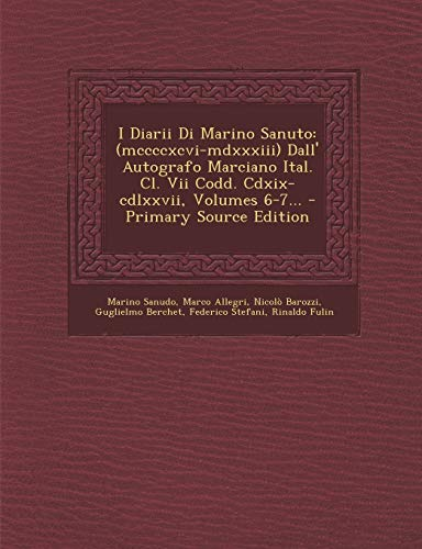 I Diarii Di Marino Sanuto: (mccccxcvi-mdxxxiii) Dall