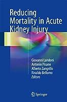 Reducing Mortality in Acute Kidney Injury