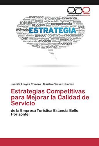 Estrategias Competitivas para Mejorar la Calidad de Servicio: de la Empresa Turística Estancia Bello Horizonte