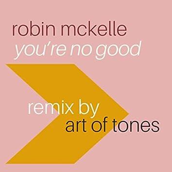 You're No Good (Art of Tones Remix)