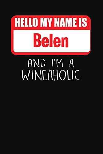 Hello My Name Is Belen and I'm a Wineaholic: Wine Tasting Review Journal