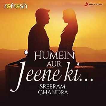 Humein Aur Jeene Ki... (Refresh Version)