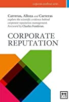 Corporate Reputation: Reputation has become an essential strategic asset for companies. (Accion empresarial) by Enrique Carreras Ana Carreras Angel Alloza(2013-06-01)