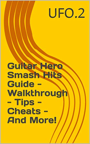 Guitar Hero Smash Hits Guide - Walkthrough - Tips - Cheats - And More! (English Edition)
