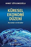 Küresel Ekonomi Düzeni; Kurumlar ve Kurallar