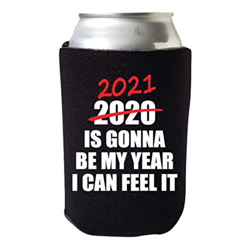 2021 is Gonna Be My Year I Can Feel It - Funny Can Cooler - Multiple Color Variations - Perfect Gag Gift Beer Coolie (Black)