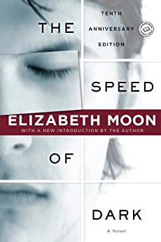 The Speed of Dark: A Novel (Ballantine Reader's Circle) by [Elizabeth Moon]