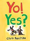 Yo! Yes? (Caldecott Honor Book)