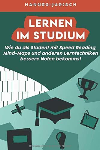 Lernen im Studium: Wie du als Student mit Speed Reading, Mindmaps und anderen Lerntechniken bessere Noten bekommst