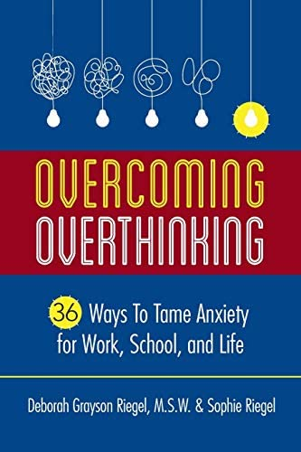 Overcoming Overthinking 36 Ways to Tame Anxiety for Work School and Life product image