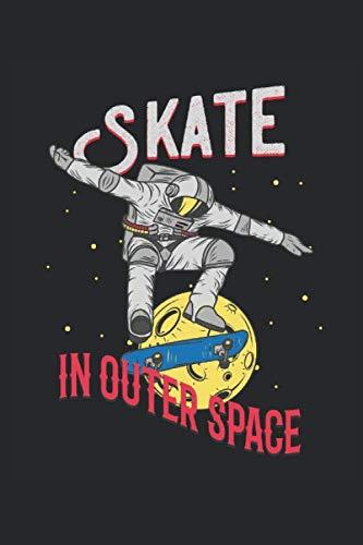 Skate in Outer Space: Quaderno regali skateboard astronauta pattinatore foderato (formato A5, 15,24 x 22,86 cm, 120 pagine)