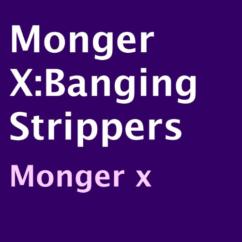 Monger X: Banging Strippers audiobook cover art