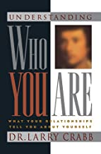 Understanding Who You Are: What Your Relationships Tell You About Yourself (LifeChange)