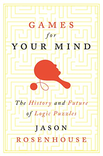 Compare Textbook Prices for Games for Your Mind: The History and Future of Logic Puzzles  ISBN 9780691174075 by Rosenhouse, Jason