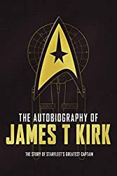 The Autobiography of James T. Kirk edited by David A. Goodman
