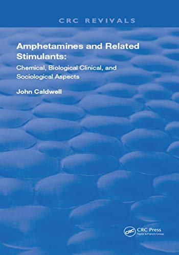Amphetamines and Related Stimulants: Chemical, Biological, Clinical, and Sociological Aspects (Routl