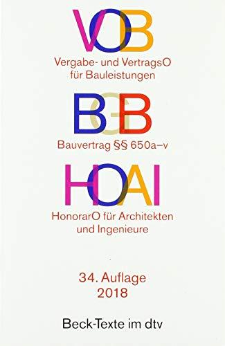 VOB / BGB Bauvertrag / HOAI: Vergabe- und Vertragsordnung für Bauleistungen Teil A und B / Bauvertrag §§ 650 a-v / Verordnung über Honorare für ... der Ingenieure - Rechtsstand: 1. Januar 2018