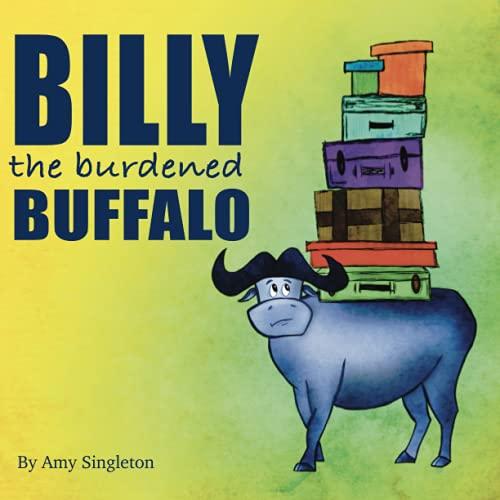 Billy the Burdened Buffalo (African Animals Emotional Health)