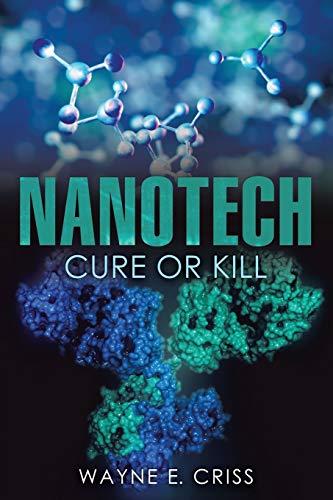 Nanotech: Cure or Kill