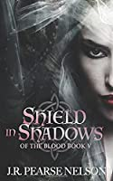Shield in Shadows (Of the Blood)