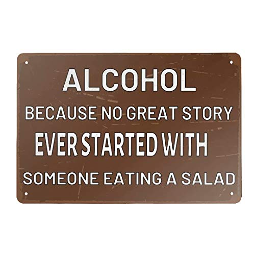 ZMKDLL Metal Tin Sign Alcohol, Because No Great Story Ever Started with Someone Eating A Salad Vintage Retro Sign Poster Bar Style Novelty Wall Art 7.8 x 11.8 Inch